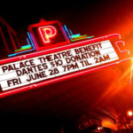 Marquee for fundraiser at Dante's | Palace Theatre