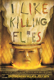 I Like Killing Flies (2004)
